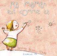 Téléchargez le livre :  Ma maman est comme ça