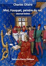 Download this eBook Moi, Fouquet, peintre du roi
