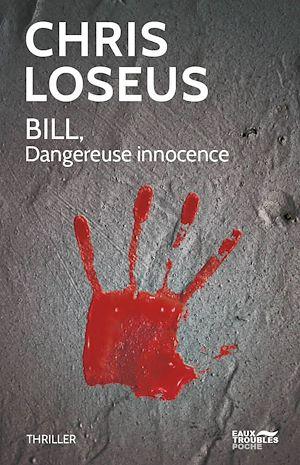 Téléchargez le livre :  Bill. Dangereuse innocence