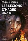 Télécharger le livre :  Les Légions d'Hadès - Aurélia, tome II