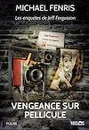 Télécharger le livre :  Vengeance sur pellicule