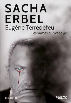 Download the eBook: Eugène Terredefeu - Les larmes du Wendigo
