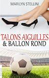 Télécharger le livre :  Talons Aiguilles & Ballon Rond