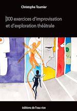 300 exercices d'improvisation et d'exploration théâtrale