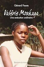 Valérie Moukaga. Une exécution ordinaire