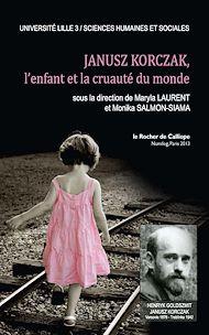 Téléchargez le livre :  Janusz Korczak, l'enfant et la cruauté du monde