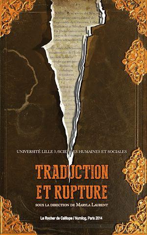 Téléchargez le livre :  Traduction et Rupture. La traduction comme moyen de communication interculturelle