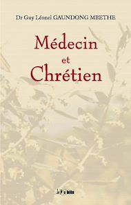 Téléchargez le livre :  Médecin et Chrétien