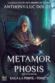 Téléchargez le livre :  La Porte, tome 3 - Metamorphosis