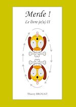 Download this eBook Merde ! Le livre-je(u) II