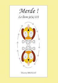 Téléchargez le livre :  Merde ! Le livre-je(u) III