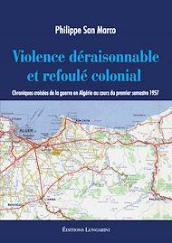 Téléchargez le livre :  Violence déraisonnable et refoulé colonial