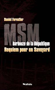Téléchargez le livre :  MSM, barbouze de la République. Requiem pour un Savoyard