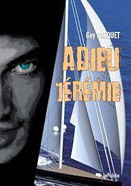 Téléchargez le livre :  Adieu Jérémie