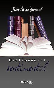 Téléchargez le livre :  Dictionnaire sentimental