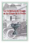 Télécharger le livre :  Le Critérium de France & La Coupe de la Presse