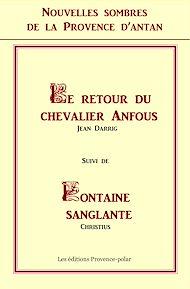 Téléchargez le livre :  Nouvelles sombres de la Provence d'Antan - Le retour du Chevalier Anfous - Fontaine Sanglante