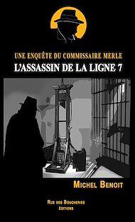 Téléchargez le livre :  L'assassin de la ligne 7. Une enquête du commissaire Merle