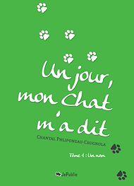 Téléchargez le livre :  Un jour, mon chat m'a dit. Tome 1 : Un nom