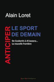 Téléchargez le livre :  Anticiper le sport de demain