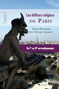 Téléchargez le livre :  Les édifices religieux de Paris - Tome 1 : du Ier au IVe arrondissement