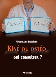 Téléchargez le livre :  Kiné ou ostéo, qui consulter ?