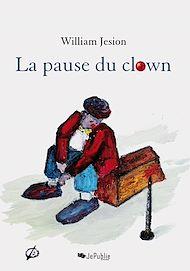 Téléchargez le livre :  La pause du clown