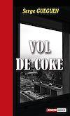 Télécharger le livre :  Vol de coke
