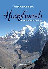 Téléchargez le livre :  Huayhuash. C'est l'histoire d'un trek