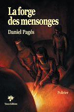 Téléchargez le livre :  La Forge des mensonges