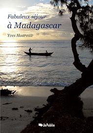 Téléchargez le livre :  Fabuleux séjour à Madagascar