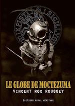 Téléchargez le livre :  Le globe de Moctezuma