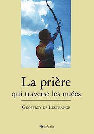 Téléchargez le livre :  La prière qui traverse les nuées