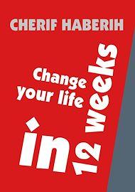 Téléchargez le livre :  Change your life in 12 weeks