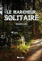 Download this eBook Le marcheur solitaire