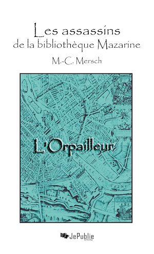 Téléchargez le livre :  Les assassins de la bibliothèque Mazarine