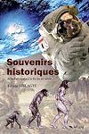 SOUVENIRS HISTORIQUES DE LA PREHISTOIRE A LA FIN DU XX<SUP>E</SUP> SIECLE