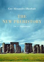 The New Prehistory. Vol. 1: Explanations