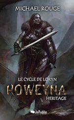 Roweyna - Héritage