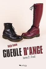 Gueule d'ange. Tome 2 : Fred