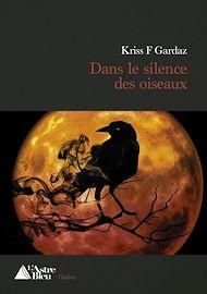 Téléchargez le livre :  Dans le silence des oiseaux