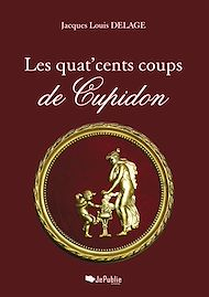 Téléchargez le livre :  Les quat'cents coups de Cupidon