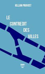 Téléchargez le livre :  Le contredit des villes