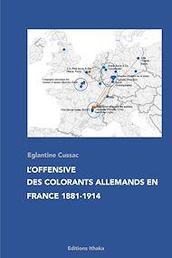 Téléchargez le livre :  L'offensive des colorants allemands en France 1881-1914