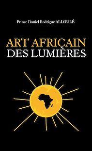 Téléchargez le livre :  L'Art africain des Lumières