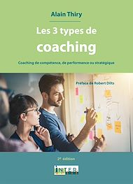 Téléchargez le livre :  Les 3 types de coaching. 2e éd. Distinctions entre coaching de compétence, de performance ou stratégique