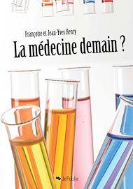 Téléchargez le livre :  La médecine demain ?