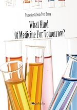Téléchargez le livre :  What Kind of Medicine for Tomorow?