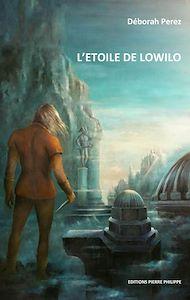 Téléchargez le livre :  L'étoile de Lowilo - Tome I
