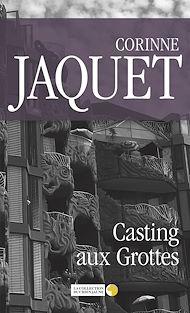 Téléchargez le livre :  Casting aux Grottes